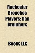 Rochester Bronchos Players: Dan Brouthers, Cy Barger, Billy Maloney, Ed McKean, Whitey Alperman, Frank Bonner, Eddie Foster, Danny Moeller