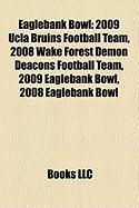 Eaglebank Bowl: 2009 UCLA Bruins Football Team, 2008 Wake Forest Demon Deacons Football Team, 2009 Eaglebank Bowl, 2008 Eaglebank Bowl