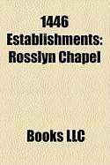1446 Establishments: Rosslyn Chapel, Diriyah