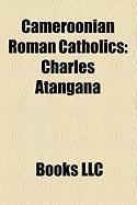 Cameroonian Roman Catholics: Charles Atangana
