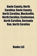 Davie County, North Carolina: Mocksville, North Carolina, Cooleemee, North Carolina, Bermuda Run, North Carolina, Yadkin Valley Ava