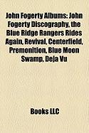 John Fogerty Albums: John Fogerty Discography