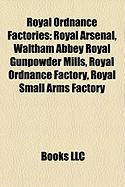 Royal Ordnance Factories: Royal Arsenal