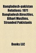 Bangladesh-Pakistan Relations: 1971 Bangladesh Atrocities