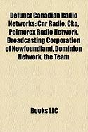 Defunct Canadian Radio Networks: Cnr Radio