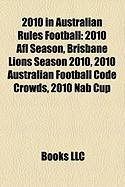 2010 in Australian Rules Football: 2010 Afl Season, Brisbane Lions Season 2010, 2010 Australian Football Code Crowds, 2010 Nab Cup