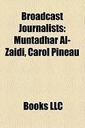 Broadcast Journalists: Muntadhar Al-Zaidi
