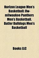 Horizon League Men's Basketball: Uw-Milwaukee Panthers Men's Basketball