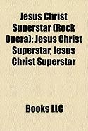 Jesus Christ Superstar (Rock Opera): Jesus Christ Superstar