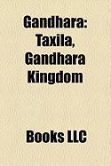 Gandhara: Taxila, Gandhara Kingdom, Gandhara Grave Culture