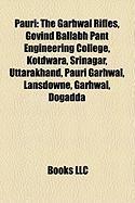 Pauri: The Garhwal Rifles, Govind Ballabh Pant Engineering College, Kotdwara, Srinagar, Uttarakhand, Pauri Garhwal, Lansdowne