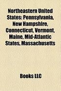 Northeastern United States: Pennsylvania, New Hampshire, Connecticut, Vermont, Maine, Mid-Atlantic States, Massachusetts