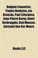 Belgian Canoeists: Paulus Hoekstra, Jos Broeckx, Paul Stinckens, Jean-Pierre Burny, Henri Verbrugghe, Bob Maesen, Germain Van Der Moere