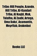 Tribe: Hill People, Azande, Hill Tribe, Al-Kandari Tribe, Al Naqbi, Mek, Talafha, Al Zaabi, Artega, Uma Baka', Acamantis, Mey