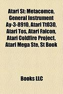 Atari St: Metacomco, General Instrument Ay-3-8910, Atari Tt030, Atari Tos, Atari Falcon, Atari Coldfire Project, Atari Mega Ste,
