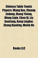 Chinese Table Tennis Players: Wang Hao, Zhuang Zedong, Zhang Yining, Wang Liqin, Chen Qi, Liu Guoliang, Kong Linghui, Zhang Xiaoling, Melek Hu