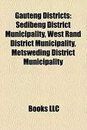 Gauteng Districts: Sedibeng District Municipality, West Rand District Municipality, Metsweding District Municipality