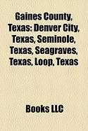 Gaines County, Texas: Denver City, Texas, Seminole, Texas, Seagraves, Texas, Loop, Texas