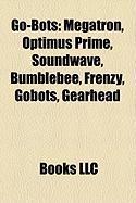 Go-Bots: Megatron, Optimus Prime, Soundwave, Bumblebee, Frenzy, Gobots, Gearhead