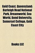 Gold Coast, Queensland: Burleigh Head National Park, Dreamworld, Sea World, Bond University, Somerset College, Gold Coast City