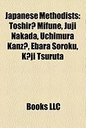 Japanese Methodists: Toshir? Mifune, Juji Nakada, Uchimura Kanz?, Ebara Soroku, K?ji Tsuruta