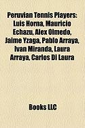 Peruvian Tennis Players: Luis Horna, Mauricio Echazu, Alex Olmedo, Jaime Yzaga, Pablo Arraya, Ivan Miranda, Laura Arraya, Carlos Di Laura