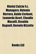 Rimini Calcio F.C. Managers: Helenio Herrera, Guido Carboni, Leonardo Acori, Claudio Maselli, Osvaldo Bagnoli, Romolo Bizzotto