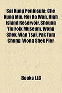 Sai Kung Peninsula: Che Kung Miu, Hoi Ha WAN, High Island Reservoir, Sheung Yiu Folk Museum, Wong Shek, WAN Tsai, Pak Tam Chung, Wong Shek