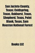San Jacinto County, Texas: Coldspring, Texas, Oakhurst, Texas, Shepherd, Texas, Point Blank, Texas, Sam Houston National Forest