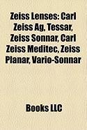 Zeiss Lenses: Carl Zeiss AG, Tessar, Zeiss Sonnar, Carl Zeiss Meditec, Zeiss Planar, Vario-Sonnar