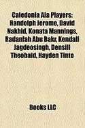 Caledonia Aia Players: Randolph Jerome, David Nakhid, Konata Mannings, Radanfah Abu Bakr, Kendall Jagdeosingh, Densill Theobald, Hayden Tinto