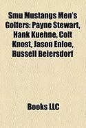 Smu Mustangs Men's Golfers: Payne Stewart, Hank Kuehne, Colt Knost, Jason Enloe, Russell Beiersdorf