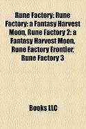 Rune Factory: Rune Factory: A Fantasy Harvest Moon, Rune Factory 2: A Fantasy Harvest Moon, Rune Factory Frontier, Rune Factory 3