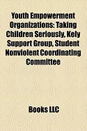 Youth Empowerment Organizations: Taking Children Seriously, Kely Support Group, Student Nonviolent Coordinating Committee