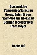 Glassmaking Companies: Samsung Group, Quinn Group, Saint-Gobain, Firozabad, Corning Incorporated, Franz Mayer