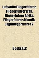 Luftwaffe Fliegerf Hrer: Fliegerf Hrer Irak, Fliegerf Hrer Afrika, Fliegerf Hrer Atlantik, Jagdfliegerf Hrer 2