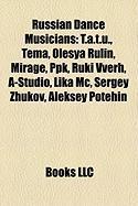 Russian Dance Musicians: T.A.T.U., Tema, Olesya Rulin, Mirage, Ppk, Ruki Vverh, A-Studio, Lika MC, Sergey Zhukov, Aleksey Potehin