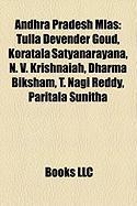 Andhra Pradesh Mlas: Tulla Devender Goud, Koratala Satyanarayana, N. V. Krishnaiah, Dharma Biksham, T. Nagi Reddy, Paritala Sunitha