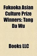 Fukuoka Asian Culture Prize Winners: Tang Da Wu