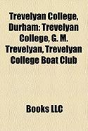 Trevelyan College, Durham: Trevelyan College, G. M. Trevelyan, Trevelyan College Boat Club