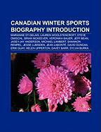Canadian Winter Sports Biography Introduction: Marianne St-Gelais, Lauren Woolstencroft, Steve Omischl, Brian McKeever, Veronika Bauer