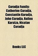 Caradja Family: Catherine Caradja, Constantin Karadja, John Caradja, Rallou Karatza, Nicolae Caradja