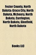 Foster County, North Dakota: Grace City, North Dakota, McHenry, North Dakota, Carrington, North Dakota, Glenfield, North Dakota