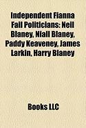 Independent Fianna Fail Politicians: Neil Blaney, Niall Blaney, Paddy Keaveney, James Larkin, Harry Blaney
