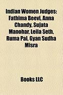 Indian Women Judges: Fathima Beevi, Anna Chandy, Sujata Manohar, Leila Seth, Ruma Pal, Gyan Sudha Misra
