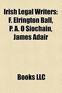 Irish Legal Writers: F. Elrington Ball, P. A. O Siochain, James Adair