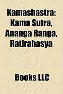 Kamashastra: Kama Sutra, Ananga Ranga, Ratirahasya