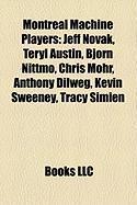 Montreal Machine Players: Jeff Novak, Teryl Austin, Bjorn Nittmo, Chris Mohr, Anthony Dilweg, Kevin Sweeney, Tracy Simien