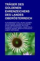 Träger Des Goldenen Ehrenzeichens Des Landes Oberösterreich