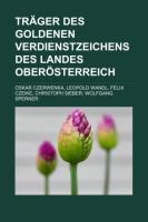 Träger Des Goldenen Verdienstzeichens Des Landes Oberösterreich